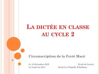 La dict e en classe au cycle 2