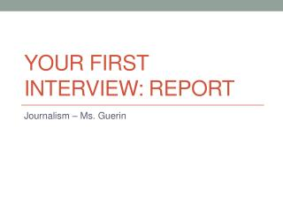 Your first interview: Report