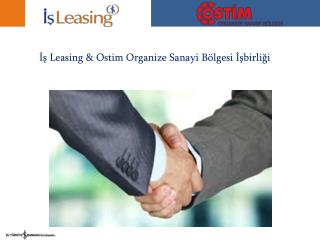 İş Leasing &  Ostim Organize Sanayi  Bölgesi İşbirliği