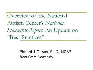 Overview of the National Autism Center s National Standards Report: An Update on  Best Practices