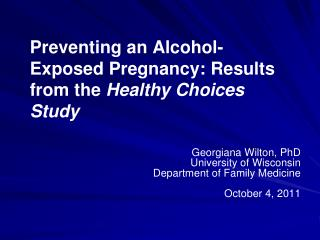 Preventing an Alcohol-Exposed Pregnancy: Results from the  Healthy Choices Study