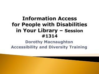 Information Access  for People with Disabilities in Your Library –  Session #1314
