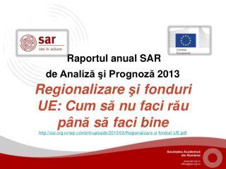 Raportul  anual SAR  de  Analiză şi Prognoză  2013