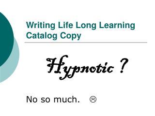 Writing Life Long Learning  Catalog Copy