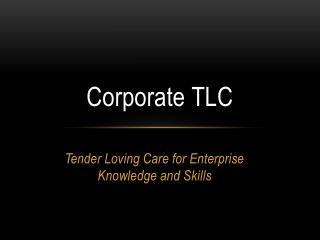 Corporate TLC