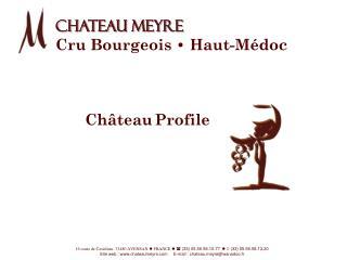 CHATEAU MEYRE Cru Bourgeois   Haut-M doc