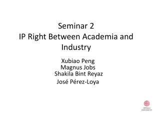 Seminar 2 IP Right Between Academia and Industry