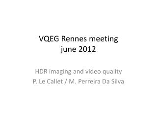 VQEG  Rennes meeting june  2012