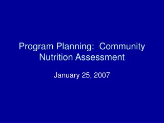 Program Planning:  Community Nutrition Assessment
