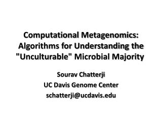 Sourav Chatterji UC Davis Genome Center schatterji@ucdavis