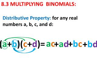 8.3 MULTIPLYING  BINOMIALS: