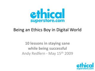 Being an Ethics Boy in Digital World