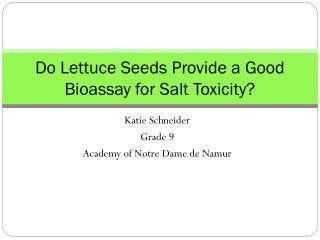 Do Lettuce Seeds Provide a Good Bioassay for Salt Toxicity?