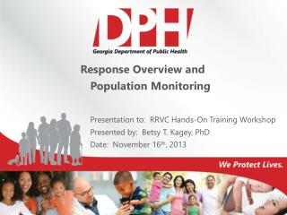 Response Overview and       Population Monitoring