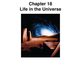 Chapter 18 Life in the Universe