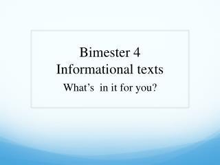 Bimester  4 Informational texts