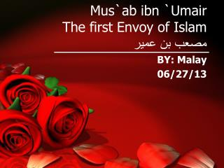 Mus`ab ibn  ` Umair The first Envoy of Islam مصعب بن عمير
