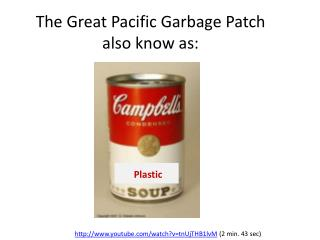 The Great Pacific Garbage Patch also know as: