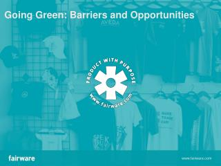 Going Green: Barriers and Opportunities