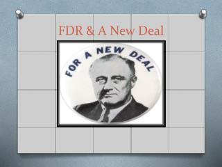 FDR & A New Deal