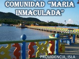 """COMUNIDAD  """"MARIA INMACULADA """""""