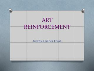 ART REINFORCEMENT