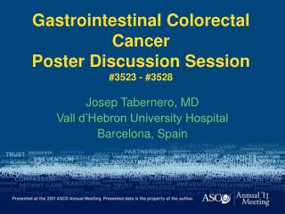 Gastrointestinal Colorectal Cancer Poster  Discussion Session #3523 - #3528