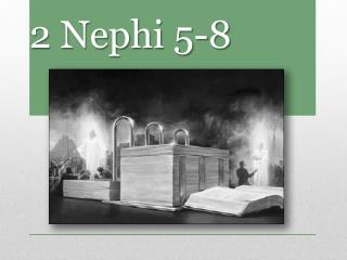2 Nephi 5-8