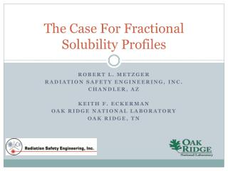 The Case For Fractional Solubility Profiles