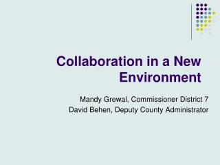 Collaboration in a New Environment
