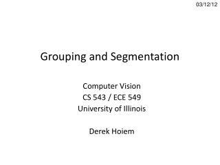 Grouping and Segmentation