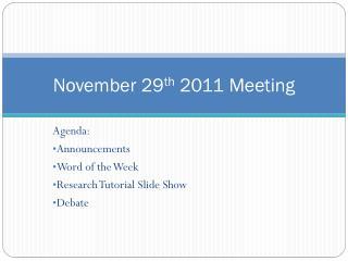 November 29 th  2011 Meeting