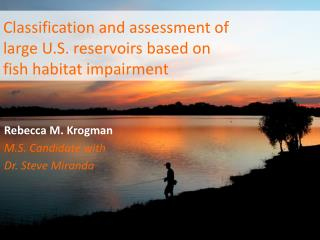 Classification and assessment of  large U.S. reservoirs based on  fish habitat impairment