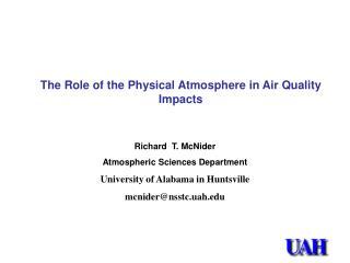 Richard  T.  McNider Atmospheric Sciences  Department University of Alabama in Huntsville