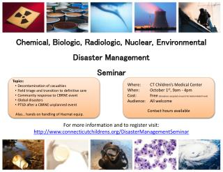 Chemical, Biologic, Radiologic, Nuclear,  Environmental Disaster Management Seminar
