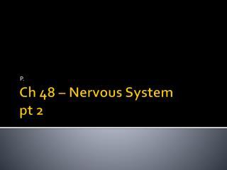 Ch  48 � Nervous System pt  2