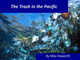 The Trash in the Pacific