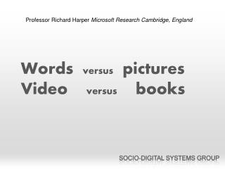 Words   versus   pictures Video     versus     books