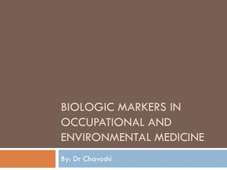 Biologic Markers in Occupational and Environmental Medicine