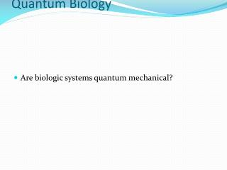Introduction to  Quantum Biology
