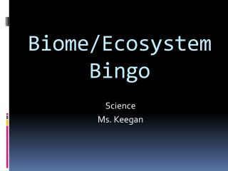 Biome/Ecosystem  Bingo