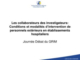 Les collaborateurs des investigateurs: Conditions et modalit s d intervention de personnels ext rieurs en  tablissements