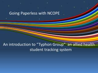 "An introduction to ""Typhon Group""  an allied health student tracking system"