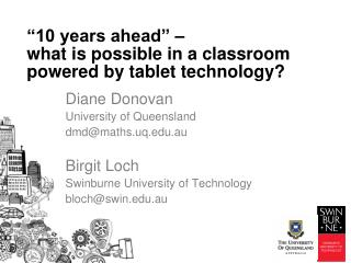 """10 years ahead"" –  what  is possible in a classroom powered by tablet technology?"