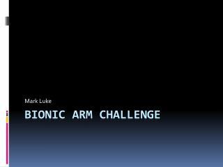 Bionic Arm challenge