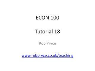 ECON 100 Tutorial 18
