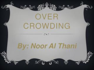 Over  Crowding