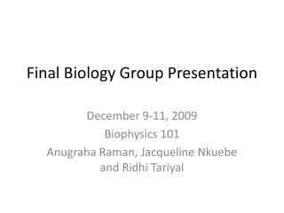 Final Biology Group Presentation