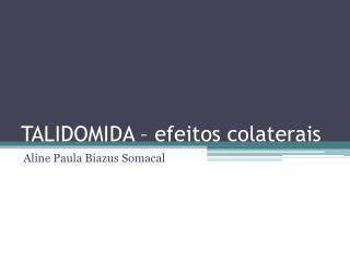 TALIDOMIDA – efeitos colaterais