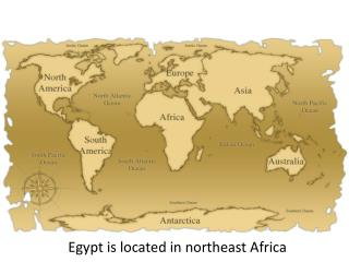 Egypt is located in northeast Africa